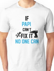 If Papi Can't Fix It No One Can Unisex T-Shirt