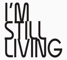 I'm Still Living by Tarnya  Burke