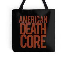 American Deathcore  Tote Bag