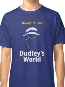 Dudley's World Classic T-Shirt