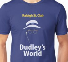Dudley's World Unisex T-Shirt