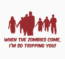 When The Zombies Come, I'm So Tripping You! by BrightDesign