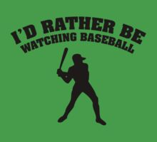 I'd Rather Be Watching Baseball by BrightDesign