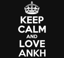 Keep Calm and Love ANKH by kandist