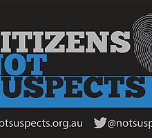 Citizens Not Suspects by Electronic Frontiers Australia