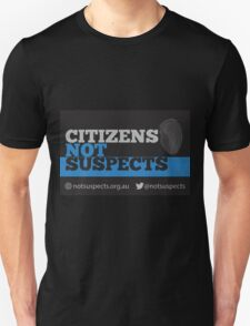 Citizens Not Suspects T-Shirt