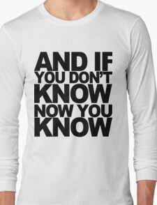 And if you don't know Long Sleeve T-Shirt