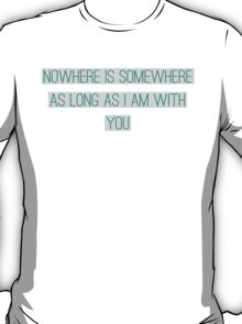 Somewhere With You T-Shirt