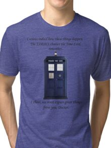 The TARDIS chooses the TIme Lord Tri-blend T-Shirt