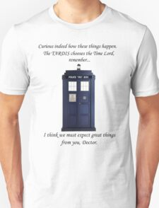 The TARDIS chooses the TIme Lord T-Shirt