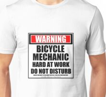 Warning Bicycle Mechanic Hard At Work Do Not Disturb Unisex T-Shirt
