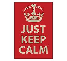 Just Keep Calm Photographic Print