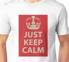 Just Keep Calm Unisex T-Shirt