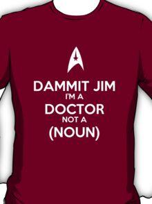 Dammit Jim T-Shirt