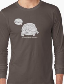 I am not a turtle! Long Sleeve T-Shirt