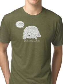 I am not a turtle! Tri-blend T-Shirt