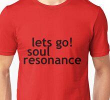 LETS GO SOUL RESONANCE! Unisex T-Shirt