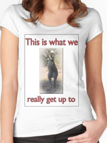THIS IS WHAT WE REALLY GET UP TO Women's Fitted Scoop T-Shirt