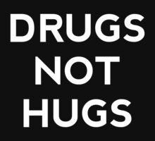 Drugs not Hugs by Garrick  Dartnell