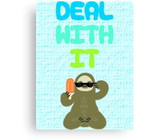 Deal With It Sloth Canvas Print