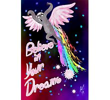 Believe In Your Dreams Sloth Photographic Print