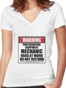 Warning Photographic Equipment Mechanic Hard At Work Do Not Disturb Women's Fitted V-Neck T-Shirt