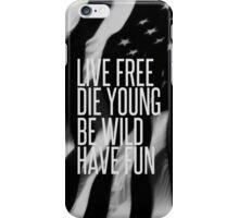 Live Free iPhone Case/Skin
