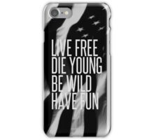 Live Free iPhone Case/Skin