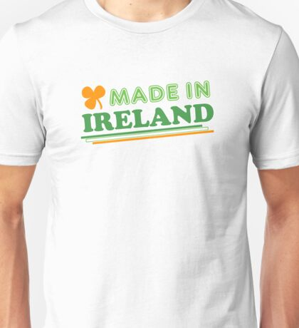 Made In Ireland St Patricks Day Unisex T-Shirt