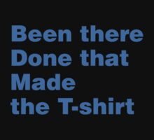 Been There Done That Made The T-Shirt Kids Clothes