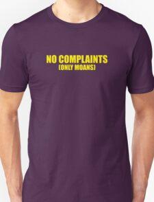 No Complaints Only Moans Unisex T-Shirt
