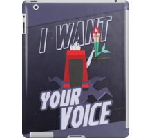 I want your voice iPad Case/Skin