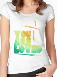 You Are Loved- LensFlare Women's Fitted Scoop T-Shirt