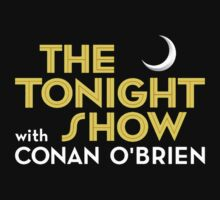The Tonight Show with Conan O'Brien by clayorrnot