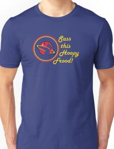 Sass this Hoopy Frood Unisex T-Shirt