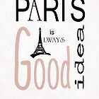 Paris Is Always A Good Idea by Robert Burns
