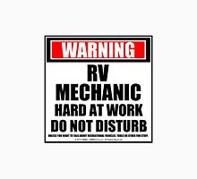 Warning RV Mechanic Hard At Work Do Not Disturb Unisex T-Shirt