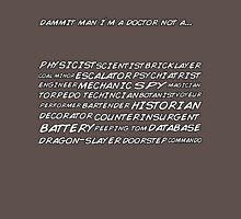 Dammit man I'm a doctor not a... Unisex T-Shirt