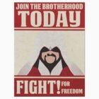 Brotherhood Propaganda  by Dekai