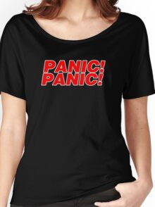 Panic Panic! Women's Relaxed Fit T-Shirt