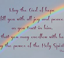 """""""...so that you may overflow with hope..."""" by Donna Keevers Driver"""