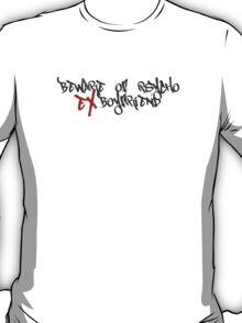 Beware Psycho Ex Boyfriend T-Shirt