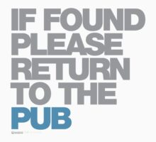 If Found Please Return To The Pub by CarbonClothing