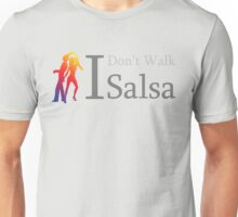 I Don't Walk I Salsa Unisex T-Shirt