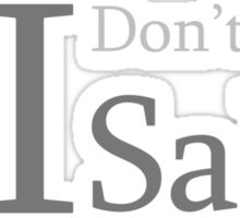 I Don't Walk I Salsa Sticker
