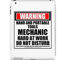 Warning Hand And Power Tool Mechanic Hard At Work Do Not Disturb iPad Case/Skin