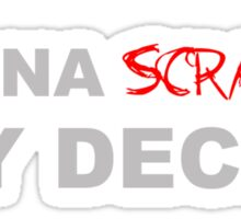 Wana Scratch My Deck? Sticker