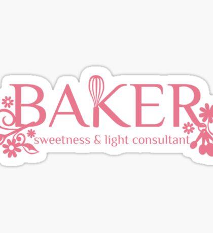 Baker sweetness and light consultant funny baking t-shirt Sticker