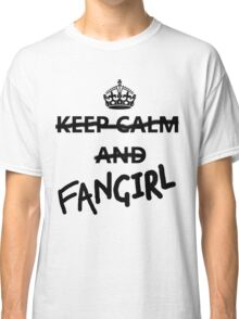 Keep Calm and Fangirl Classic T-Shirt