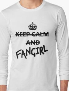 Keep Calm and Fangirl Long Sleeve T-Shirt